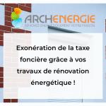 archenergie : exonération de la taxe foncière grâce à vos travaux de rénovation